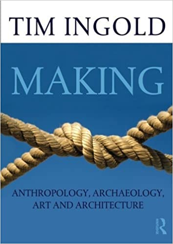 Book Making: Anthropology, Archaeology, Art and Architecture by Tim Ingold (2013-05-05)