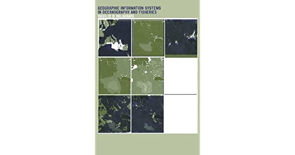 Geographic Information Systems in Oceanography and Fisheries