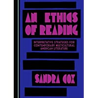 An Ethics of Reading: Interpretative Strategies for Contemporary Multicultural American Literature