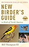 The New Birder's Guide to Birds of North America, Bill Thompson III, 054407047X