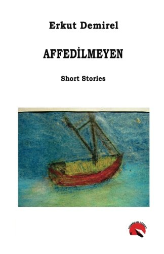 Affedilmeyen (Turkish Edition)