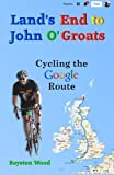 img - for Land's End to John O'Groats - Cycling the Google Route: Roy's Mad Adventure book / textbook / text book