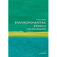 Environmental Ethics: A Very Short Introduction (Very Short Introductions)