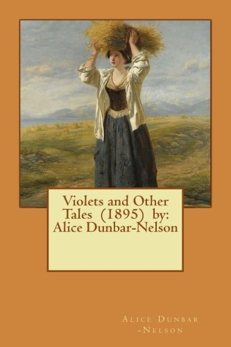 Books : Violets and Other Tales  (1895)  by: Alice Dunbar-Nelson