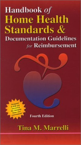 Read Online Handbook of Home Health Standards & Documentation: Guidelines for Reimbursement: 4th (fourth) edition ebook
