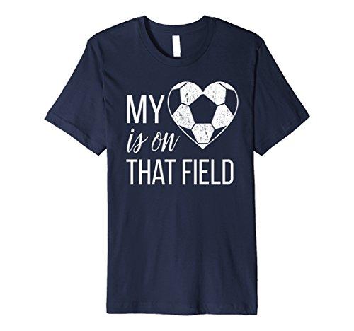 Mens Soccer Mom Shirt: My Heart Is On That Field Premium T-Shirt 2XL Navy
