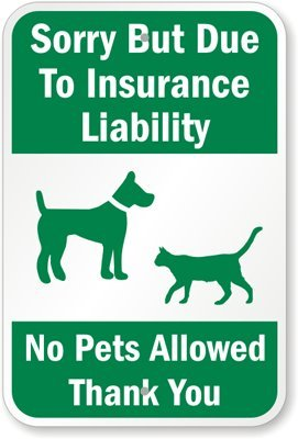 amazon com sorry but due to insurance liability no pets allowed