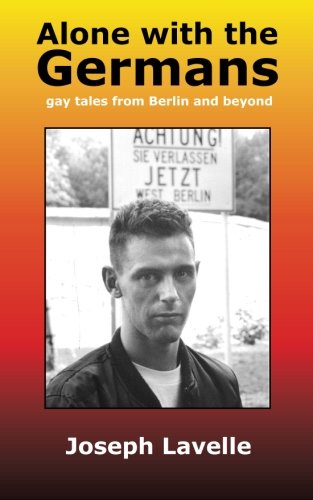 Alone with the Germans: gay tales from Berlin and beyond