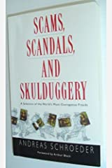 Scams, Scandals, and Skulduggery: A Selection of the World's Most Outrageous Frauds Paperback