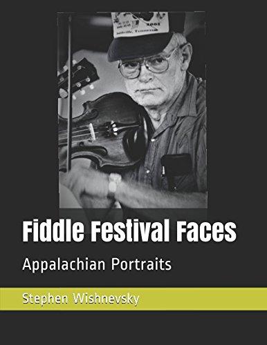 Appalachian Fiddle - Fiddle Festival Faces: Appalachian Portraits