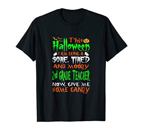 This Halloween Sore Tired Moody 2nd Grade Teacher T-shirt