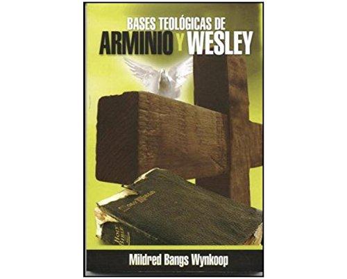 bases teologicas de arminio y wesley mildred bangs wynkoop amazoncom books
