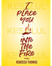 I Place You into the Fire: Poems