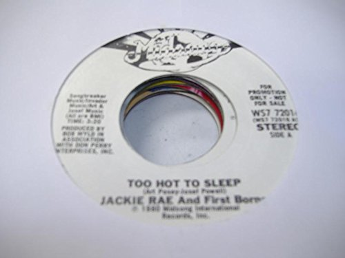 JACKIE RAE AND FIRST BORNE 45 RPM Too Hot To Sleep / Same