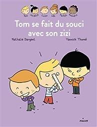 Les inséparables : Tom se fait du souci avec son zizi par Nathalie Dargent
