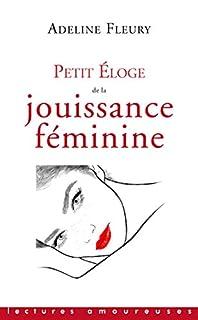 Petit éloge de la jouissance féminine, Fleury, Adeline