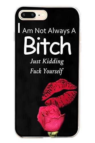 Hard Protective Apple Iphone 8 Plus Case Cover 5.5 Inch I am not Always a Bitch Just Kidding Fuck Yourself (Victoria Case)