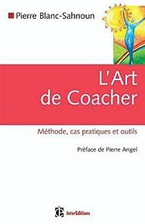 L'Art de coacher par Blanc-Sahnoun