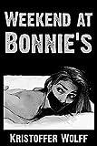 Weekend At Bonnie s