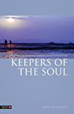 Keepers of the Soul: The Five Guardian Elements of Acupuncture (Five Element Acupuncture)