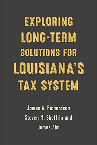 Exploring Long-Term Solutions for Louisiana's Tax System