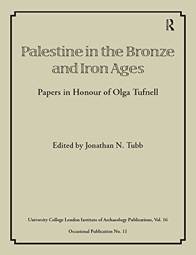 Palestine in the Bronze and Iron Ages: Papers in Honour of Olga Tufnell (UCL Institute of Archaeology Publications)