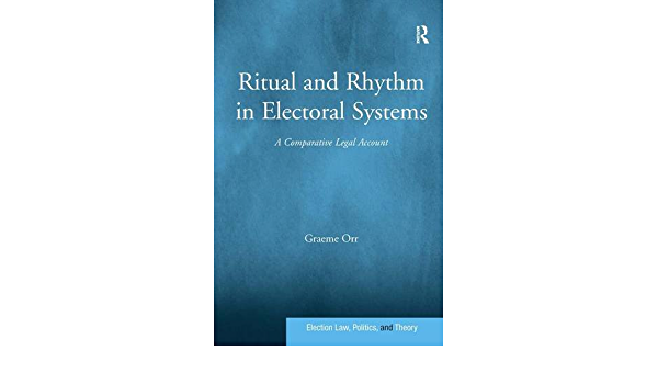 Ritual and Rhythm in Electoral Systems: A Comparative Legal ...