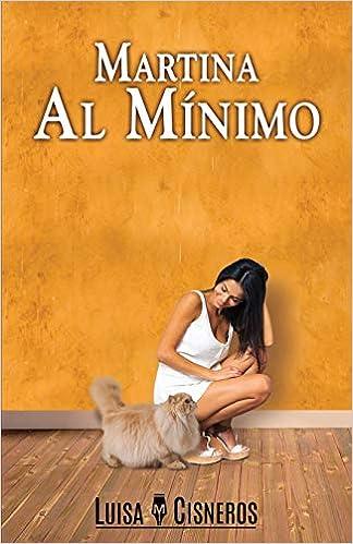 Martina al Mínimo: 1 (novelas románticas en español): Amazon.es: Cisneros, Luisa M.: Libros