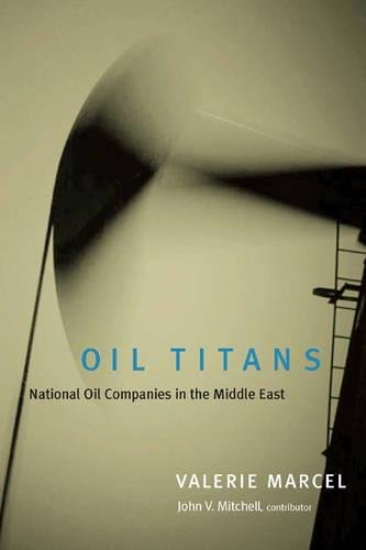 Oil Titans: National Oil Companies in the Middle East (Fossil Titan)