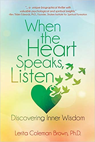 When the Heart Speaks, Listen: Discovering Inner Wisdom: Lerita