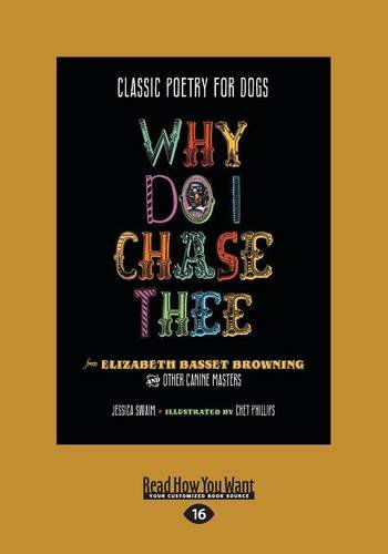 Download Classic Poetry For Dogs: Why Do I Chase Thee: From Elizabeth Basset Browning And Other Canine Masters pdf