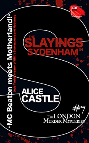 The Slayings in Sydenham (The London Murder Mysteries Book 7) by [Castle, Alice]