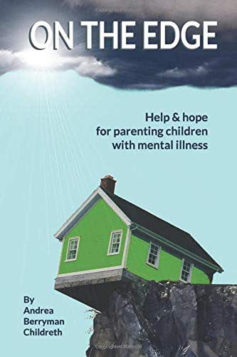 ON THE EDGE: Help & hope for parenting children with mental illness