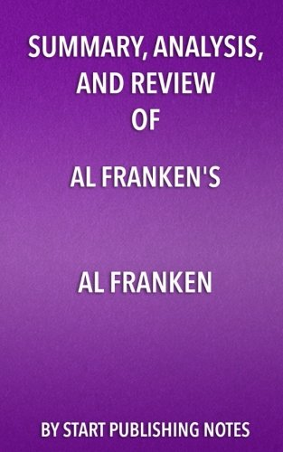 Summary, Analysis, and Review of Al Franken's Al Franken: Giant of the Senate