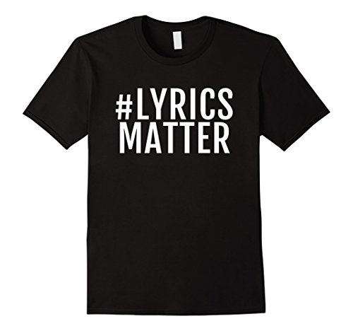 Lyrics Music Matters - Lyrics Matter music enthusiast graphic Tee