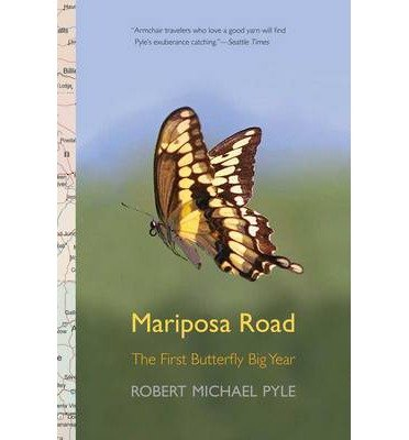 [(Mariposa Road: The First Butterfly Big Year)] [ By (author) Robert Michael Pyle ] [April, 2013]