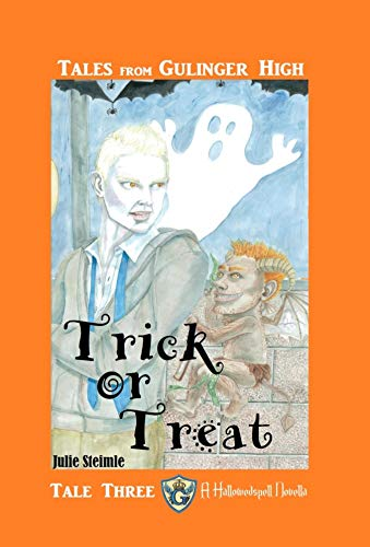 Tales from Gulinger High: Tale Three: Trick or Treat