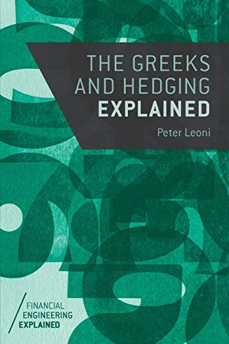 (The Greeks and Hedging Explained (Financial Engineering)