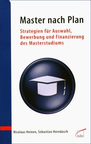 Master nach Plan: Strategien für Auswahl, Bewerbung und Finanzierung des Masterstudiums