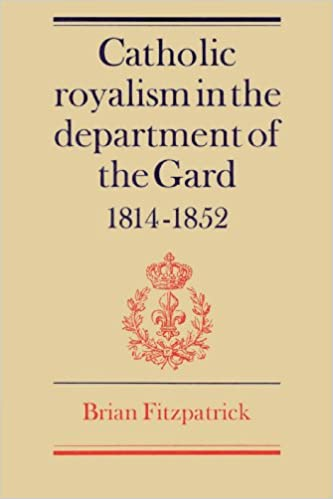 Book Catholic Royalism in the Department of the Gard 1814-1852