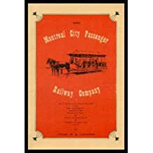 THE MONTREAL CITY PASSENGER RAILWAY COMPANY - An Account of the Horse Car Era in the City of Montreal