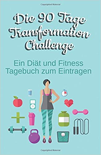 Die 90 Tage Transformation Challenge Healthy Lifestyle Ein Diat