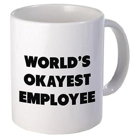 55a29f8edff Funny Mug - World's Okayest Employee - 11 OZ Coffee Mugs - Funny  Inspirational and sarcasm - By A Mug To Keep TM