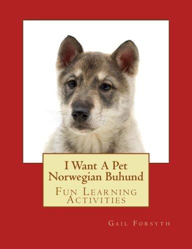 I Want A Pet Norwegian Buhund: Fun Learning Activities PDF