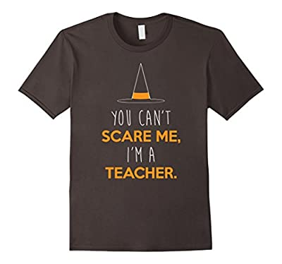 Can't Scare Me, I'm A Teacher Shirt, Funny Halloween Gift