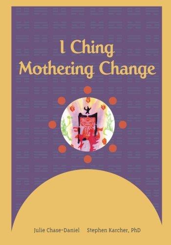 Read Online I Ching: Mothering Change pdf