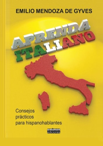 Aprenda italiano. Consejos practicos para hispanohablantes (Spanish Edition) [Emilio Mendoza De Gyves] (Tapa Blanda)
