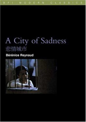 A City of Sadness by Berenice Reynaud (2002-10-07)