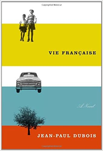 Amazon Fr Vie Francaise A Novel Jean Paul Dubois Linda