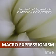 MACRO EXPRESSIONISM: Manifesto of Expressionism in Macro Photography